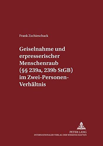 Geiselnahme und erpresserischer Menschenraub (§§ 239a, 239b StGB) im Zwei-Personen-Verh&...