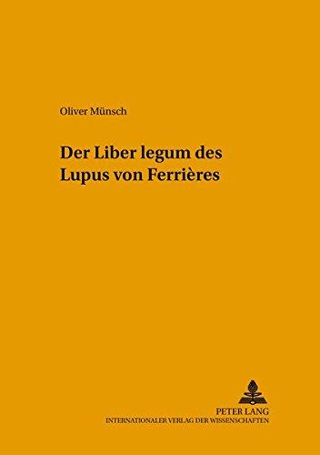Der Liber legum des Lupus von Ferrières: Oliver Münsch