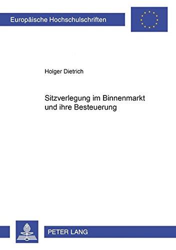 Sitzverlegung im Binnenmarkt und ihre Besteuerung: Dietrich, Holger