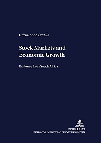 Stock Markets and Economic Growth : Evidence from South Africa - Ortrun Anne Gronski