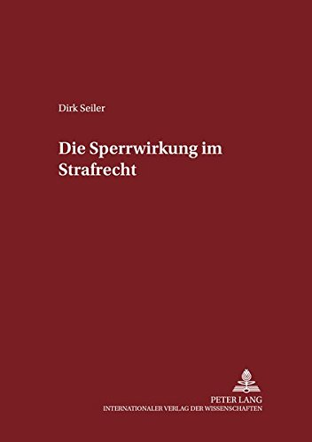 Die Sperrwirkung im Strafrecht: Dirk Seiler