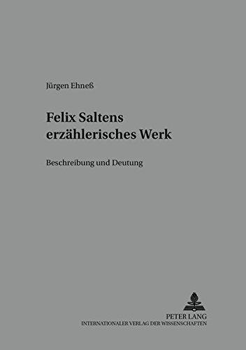 Felix Saltens erzählerisches Werk: J�rgen Ehne�