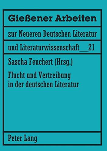 Flucht und Vertreibung in der deutschen Literatur: Sascha Feuchert