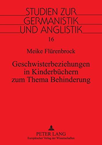 Geschwisterbeziehungen in Kinderbüchern zum Thema Behinderung: Meike Fl�renbrock