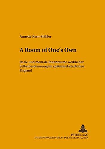 9783631382387: «A Room of One's Own»: Reale und mentale Innenräume weiblicher Selbstbestimmung im spätmittelalterlichen England (Tradition - Reform - Innovation) (German Edition)