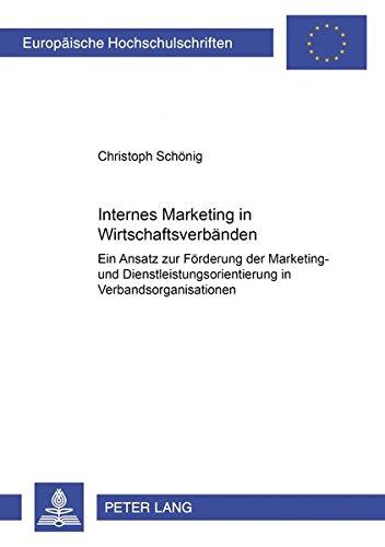 Internes Marketing in Wirtschaftsverbänden Ein Ansatz zur Förderung der Marketing- und ...