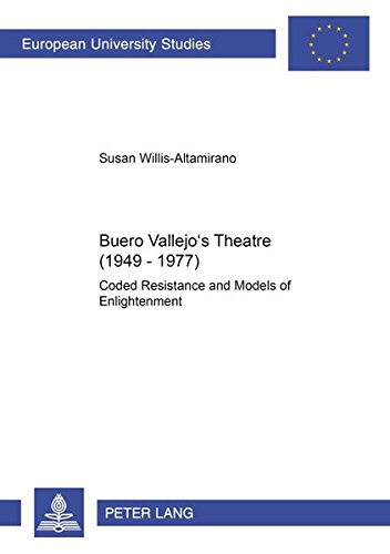 9783631382479: Buero Vallejo's Theatre (1949-1977): Coded Resistance and Models of Enlightenment (Europaische University Studies, Series 24: Ibero-Romance Languages and Literature Vol 66)