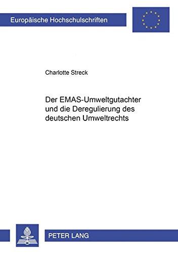 Der EMAS-Umweltgutachter und die Deregulierung des deutschen Umweltrechts: Streck, Charlotte