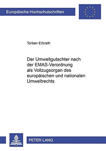 Der Umweltgutachter nach der EMAS-Verordnung als Vollzugsorgan des europäischen und nationalen...