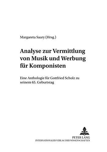 9783631382745: Analyse zur Vermittlung von Musik und Werbung für Komponisten: Eine Anthologie für Gottfried Scholz zu seinem 65. Geburtstag (Publikationen des Instituts für Musikanalytik Wien) (German Edition)