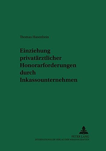 Einziehung privatärztlicher Honorarforderungen durch Inkassounternehmen: Thomas Hasenbein