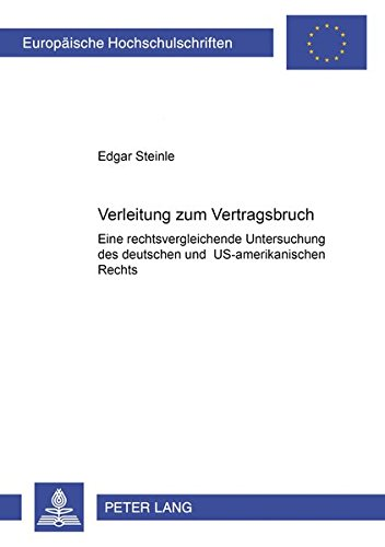 9783631382806: Verleitung Zum Vertragsbruch: Eine Rechtsvergleichende Untersuchung Des Deutschen Und Us-Amerikanischen Rechts (Europaeische Hochschulschriften / European University Studie)