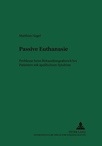 9783631383025: Passive Euthanasie: Probleme Beim Behandlungsabbruch Bei Patienten Mit Apallischem Syndrom (Recht Und Medizin)