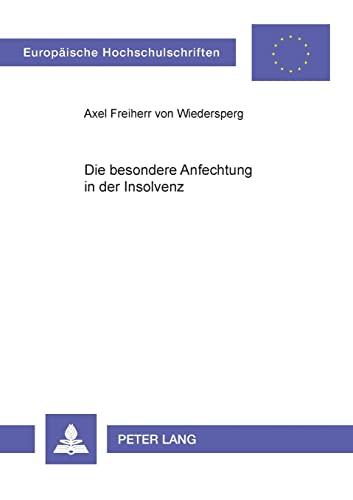 Die besondere Anfechtung in der Insolvenz: von Wiedersperg, Axel