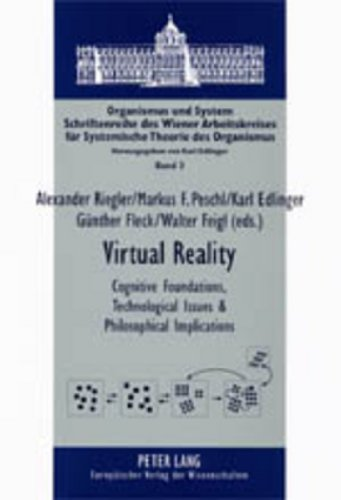 Virtual Reality Cognitive Foundations, Technological Issues & Phi: Riegler/Peschl/Edlinger/...