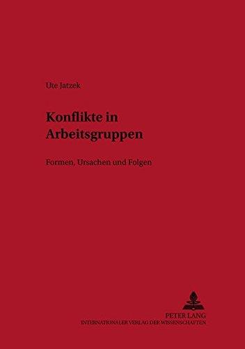 9783631383681: Konflikte in Arbeitsgruppen: Formen, Ursachen und Folgen (Wirtschaftspsychologie) (German Edition)
