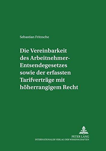 9783631383827: Die Vereinbarkeit des Arbeitnehmer-Entsendegesetzes sowie der erfassten Tarifverträge mit höherrangigem Recht (Studien zum Arbeitsrecht und zur Arbeitsrechtsvergleichung) (German Edition)