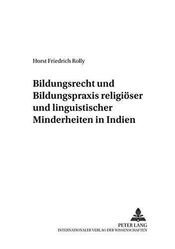 Bildungsrecht und Bildungspraxis religiöser und linguistischer Minderheiten in Indien (Friedensauer...