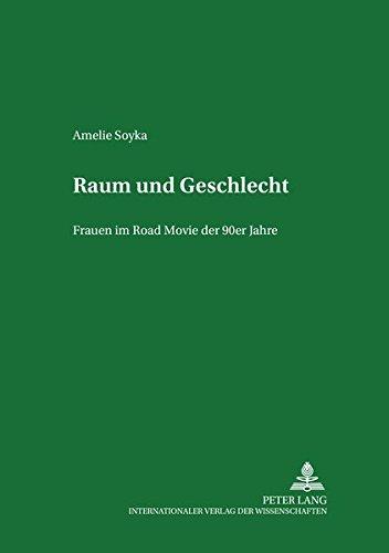 9783631384138: Raum und Geschlecht: Frauen im Road Movie der 90er Jahre (Studien Zum Theater, Film Und Fernsehen,)