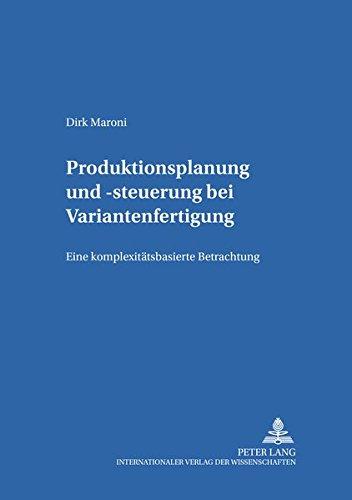 Produktionsplanung und -steuerung bei Variantenfertigung: Dirk Maroni