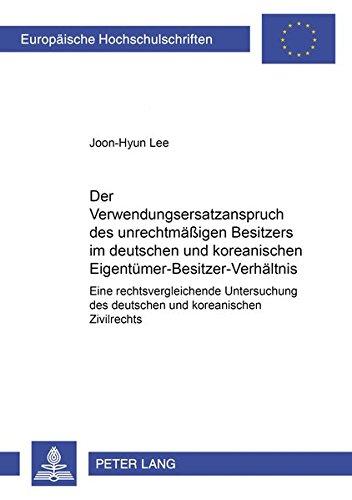 Der Verwendungsersatzanspruch Des Unrechtmaeigen Besitzers Im Deutschen Und Koreanischen ...