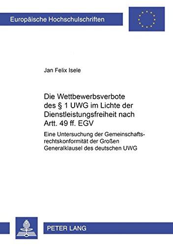 Die Wettbewerbsverbote des § 1 UWG im Lichte der Dienstleistungsfreiheit nach Artt. 49 ff. EGV...