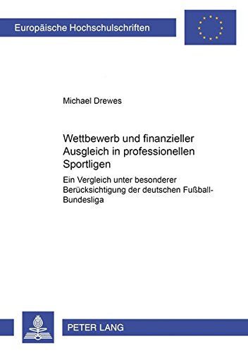 Wettbewerb und finanzieller Ausgleich in professionellen Sportligen: Michael Drewes