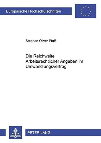 Die Reichweite Arbeitsrechtlicher Angaben Im Umwandlungsvertrag (Paperback): Stephan Pfaff