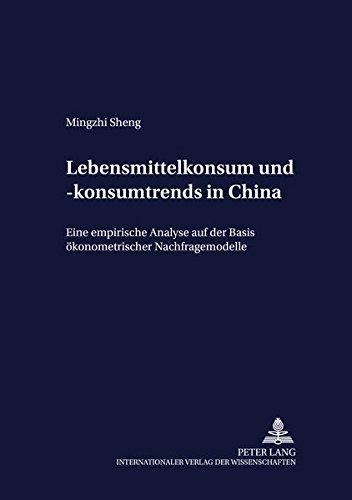 Lebensmittelkonsum und -konsumtrends in China Eine empirische Analyse auf der Basis ö...