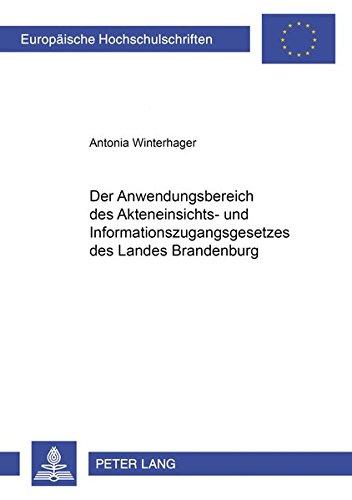 Der Anwendungsbereich des Akteneinsichts- und Informationszugangsgesetzes des Landes Brandenburg: ...