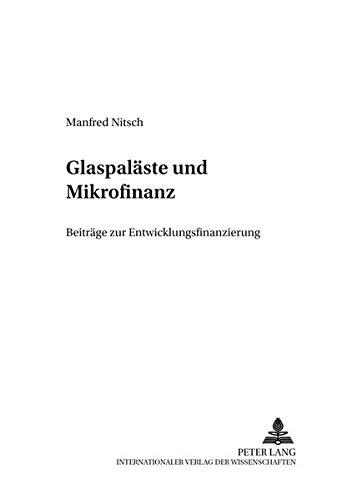 Glaspaläste und Mikrofinanz. Beiträge zur Entwicklungsfinanzierung. (: Nitsch, Manfred