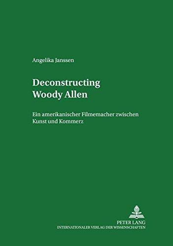 9783631385876: Deconstructing Woody Allen. Ein amerikanischer Filmemacher zwischen Kunst und Kommerz