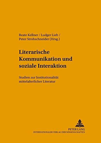 9783631385999: Literarische Kommunikation und soziale Interaktion: Studien zur Institutionalität mittelalterlicher Literatur (German Edition)