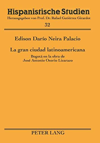 9783631386224: La gran ciudad latinoamericana: Bogotá en la obra de José Antonio Osorio Lizarazo (Hispanistische Studien) (Spanish Edition)