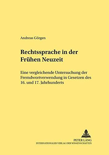 Rechtssprache in der Frühen Neuzeit: Andreas Görgen