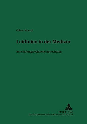 Leitlinien in der Medizin Eine haftungsrechtliche Betrachtung: Nowak, Oliver