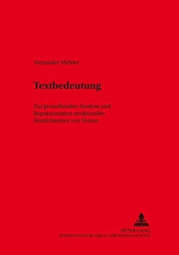 Textbedeutung: Zur prozeduralen Analyse und Repräsentation struktureller Ähnlichkeiten von Texten (...