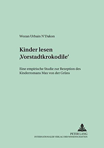 9783631386583: Kinder lesen «Vorstadtkrokodile»: Eine empirische Studie zur Rezeption des Kinderromans Max von der Grüns (Bayreuther Beiträge zur Literaturwissenschaft) (German Edition)