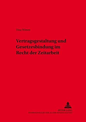 9783631386620: Vertragsgestaltung Und Gesetzesbindung Im Recht Der Zeitarbeit (Schriften Zum Arbeitsrecht Und Wirtschaftsrecht,)