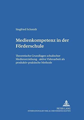 Medienkompetenz in der Förderschule: Theoretische Grundlagen schulischer Medienerziehung - aktive ...