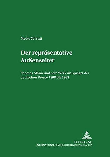9783631386972: Der repräsentative Außenseiter: Thomas Mann und sein Werk im Spiegel der deutschen Presse 1898 bis 1933 (Frankfurter Forschungen zur Kultur- und Sprachwissenschaft) (German Edition)