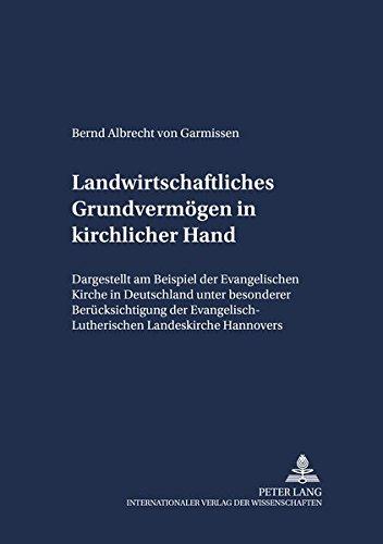 Landwirtschaftliches Grundvermögen in kirchlicher Hand: Bernd Albrecht von Garmissen