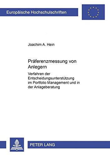 Präferenzmessung von Anlegern: Joachim A. Hein