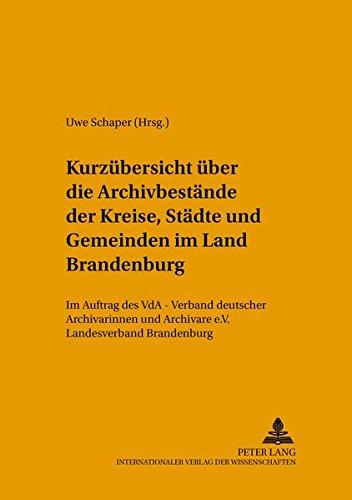 Kurzübersicht über die Archivbestände der Kreise, Städte und Gemeinden im Land ...