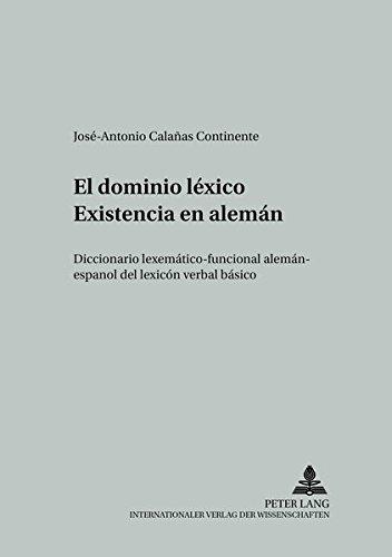 9783631387559: El dominio léxico «Existencia» en alemán: Diccionario lexemático-funcional alemán-español del lexicón verbal básico (Studien zur romanischen ... Kommunikation) (Spanish Edition)