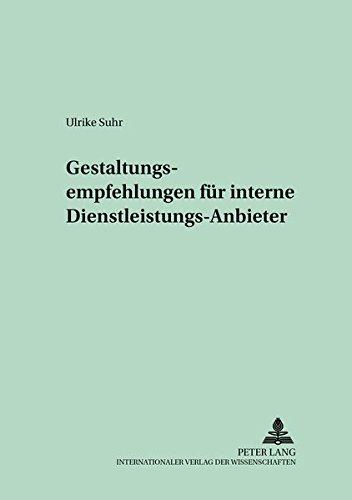 Gestaltungsempfehlungen für interne Dienstleistungs-Anbieter: Ulrike Suhr