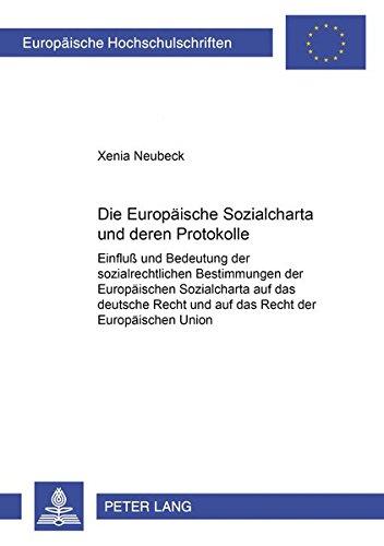 9783631387870: Die Europäische Sozialcharta und deren Protokolle: Einfluß und Bedeutung der sozialrechtlichen Bestimmungen der Europäischen Sozialcharta auf das ... Universitaires Européennes) (German Edition)