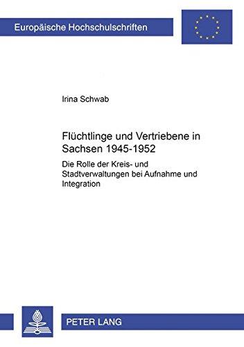 Flüchtlinge und Vertriebene in Sachsen 1945-1952: Irina Schwab