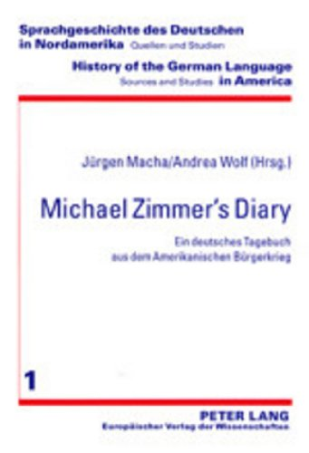 9783631388259: Michael Zimmer's Diary: Ein deutsches Tagebuch aus dem Amerikanischen Bürgerkrieg (History of the German Language in America: Sources and Studies) (German and English Edition)