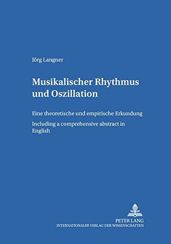 Musikalischer Rhythmus und Oszillation Eine theoretische und empirische Erkundung - Including a ...